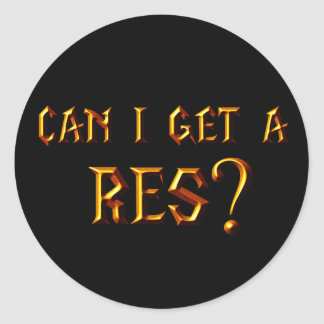Can I Get a Res? Classic Round Sticker