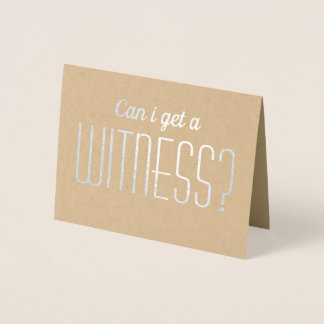 Can I get a Witness Fun Bridesmaid / Maid of Honor Foil Card