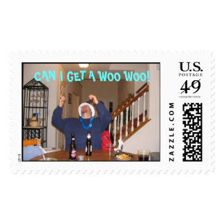 CAN I GET A WOO WOO! POSTAGE