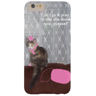 Can I go and play in the snow now please? Kitten Barely There iPhone 6 Plus Case