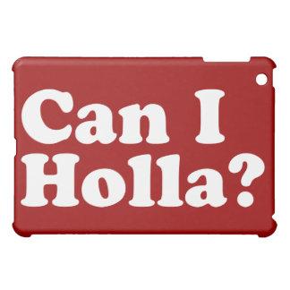 Can I Holla? iPad Mini Cases