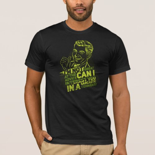 Can I Interest You In A Sarcastic Comment T_Shirt