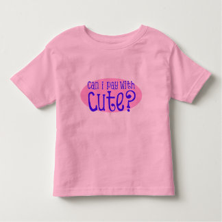 Can I Pay With Cute IV Toddler T-shirt