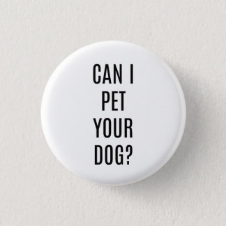 Can I Pet Your Dog Funny Button