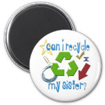 Can I Recycle my Sister 2 Inch Round Magnet