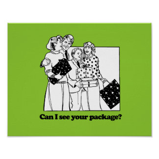 CAN I SEE YOUR PACKAGE -.png Print