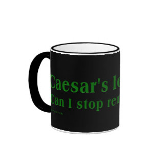 Can I stop paying taxes now; Caesar is long dead Ringer Mug