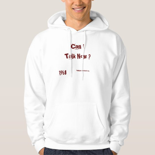 Can I Talk Now Hoodie