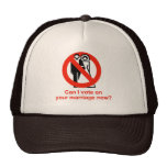 Can I vote on your marriage now Trucker Hat