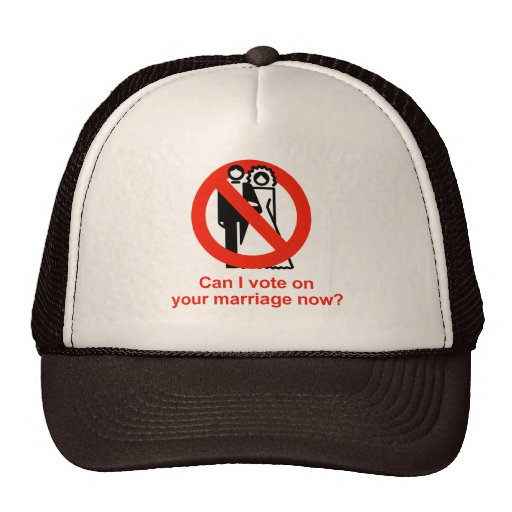 Can I vote on your marriage now Trucker Hats