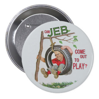 Can Jeb Come Out To Play? 3 Inch Round Button