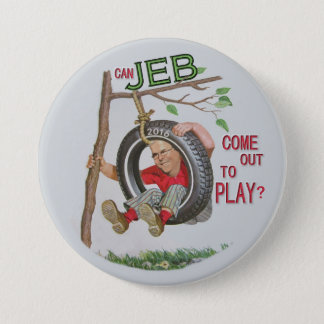 Can Jeb Come Out To Play? Pinback Button