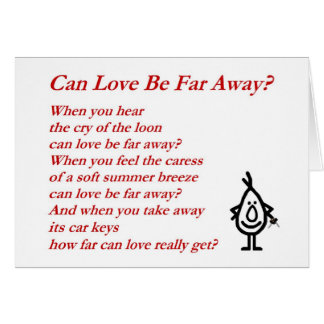 Can Love Be Far Away? - A quirky Valentine Poem Card