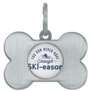 Can never have enough SKI-eason mug Pet ID Tag