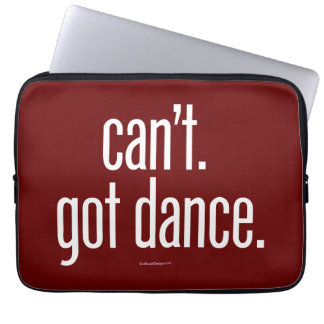 Can't. Got Dance. Laptop Computer Sleeve