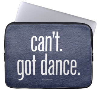 Can't. Got Dance. Laptop Sleeves