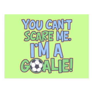 Can t Scare Me I m A Goalie Postcard