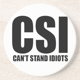 Can't Stand Idiots. Funny and mildly insulting Drink Coaster