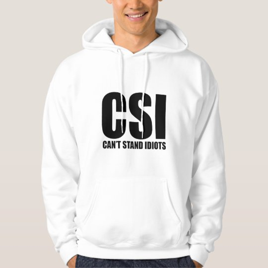 Can't Stand Idiots. Funny and mildly insulting Hoodie
