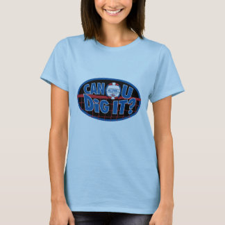 Can U Dig It? Red and Blue T-Shirt