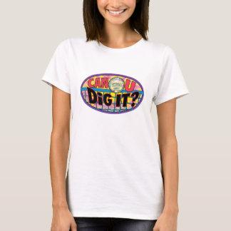 Can U Dig It Tie Dye T-Shirt