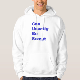 Can Usaully Be Swept Hoodie
