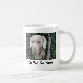 Can We Go Now? Coffee Mug