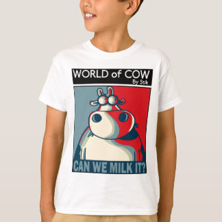 CAN WE MILK IT? T-Shirt