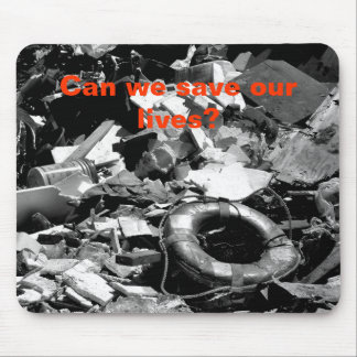 Can we save our lives? mouse pad