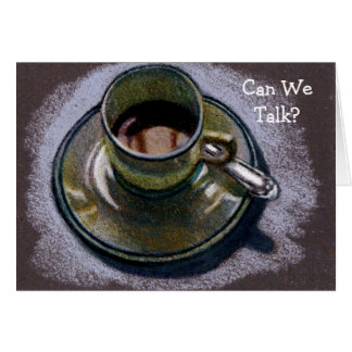 CAN WE TALK? APOLOGY CARD: COFFE CUP Artwork Card