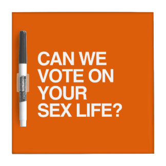 CAN WE VOTE ON YOUR LIFE DRY ERASE WHITEBOARDS