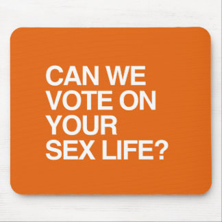 CAN WE VOTE ON YOUR LIFE MOUSE PAD