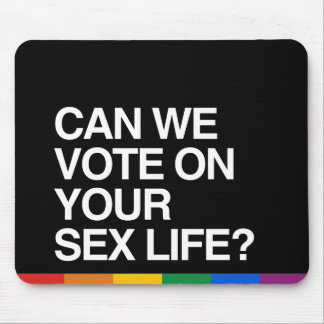 CAN WE VOTE ON YOUR LIFE MOUSEPAD