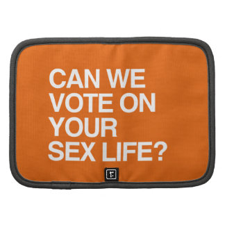 CAN WE VOTE ON YOUR LIFE PLANNERS