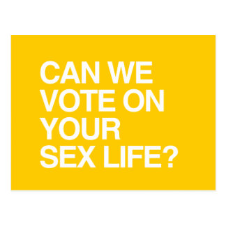 CAN WE VOTE ON YOUR SEX LIFE POSTCARD