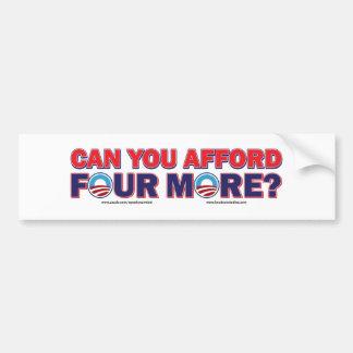 Can You Afford 4 More Bumper Sticker