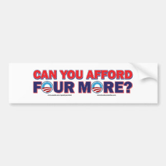 Can You Afford 4 More Bumper Stickers