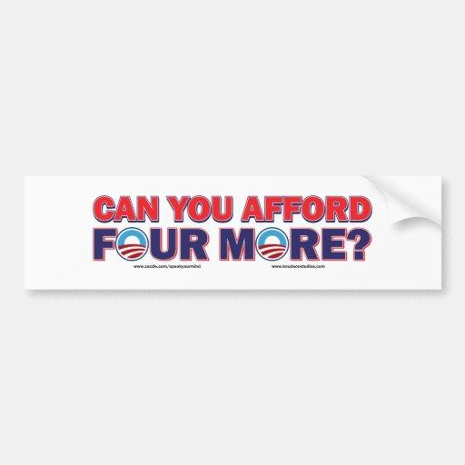 Can You Afford 4 More Car Bumper Sticker