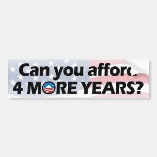 Can You Afford 4 More Years? Anti-Obama Car Bumper Sticker