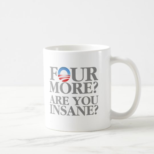 Can You Afford 4 More Years? Coffee Mug
