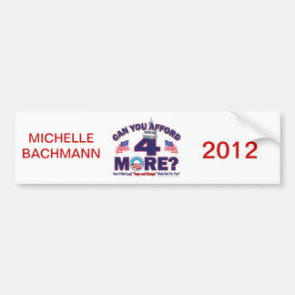 Can You afford 4 More Years of Obama Bumper Sticker