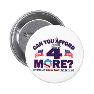 Can You afford 4 More Years of Obama Button