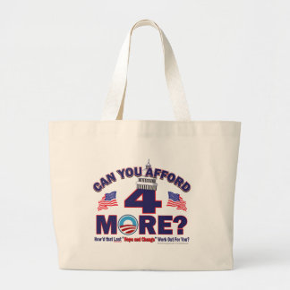 Can You Afford 4 More Years of Obama Large Tote Bag