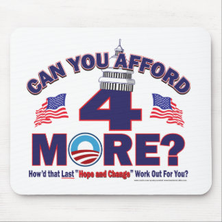 Can You Afford 4 More Years of Obama Mouse Pad