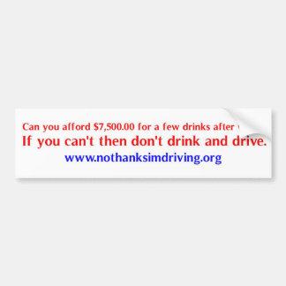 Can You afford a DWI? Car Bumper Sticker