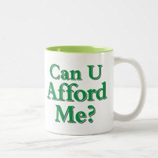 Can You Afford Me? Two-Tone Coffee Mug