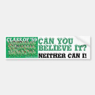 CAN YOU, BELIEVE IT? bumper sticker