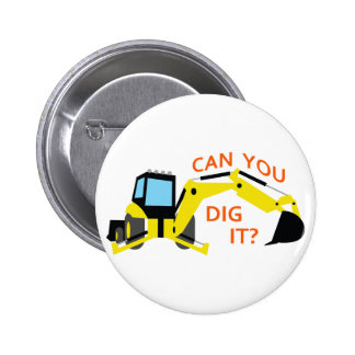 Can You Dig It? 2 Inch Round Button