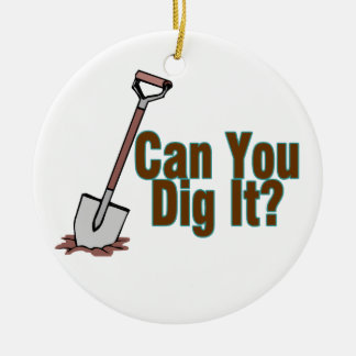 Can You Dig It Christmas Ornaments
