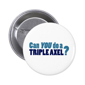 Can YOU do a triple axel? Pinback Buttons